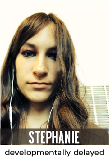 stephanie: developmentally delayed